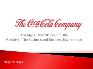 Beverages – Soft Drinks Industry Module 1:  The Business and Business Environment