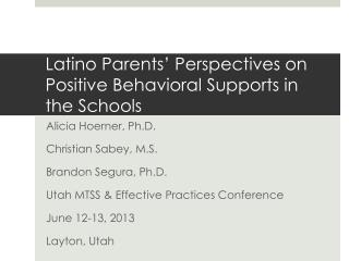 Latino Parents' Perspectives on Positive Behavioral Supports in the Schools