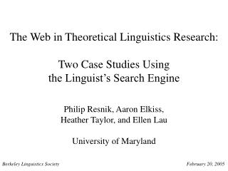 The Web in Theoretical Linguistics Research: Two Case Studies Using  the Linguist's Search Engine
