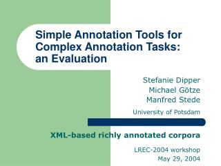 Simple Annotation Tools  for Complex Annotation Tasks :  an Evaluation