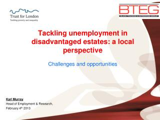 Tackling unemployment in disadvantaged estates: a local perspective Challenges and opportunities