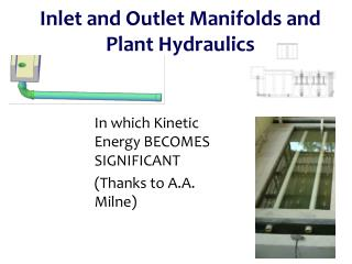 Inlet and Outlet Manifolds and Plant Hydraulics