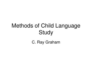Methods of Child Language Study