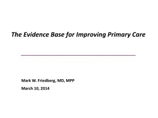 The Evidence Base for Improving Primary Care _____________________________