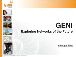 GENI Exploring Networks of the  Future