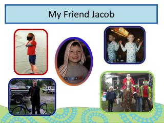My Friend Jacob