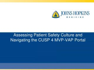 Assessing Patient Safety Culture and Navigating the CUSP 4 MVP-VAP Portal