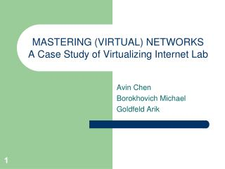 MASTERING (VIRTUAL) NETWORKS A Case Study of Virtualizing Internet Lab