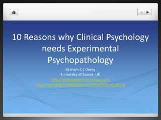 10 Reasons why Clinical Psychology needs Experimental Psychopathology