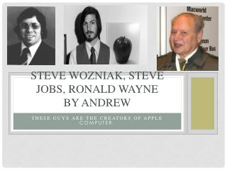Steve Wozniak, Steve Jobs, Ronald Wayne by  Andrew