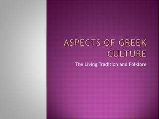 Aspects of Greek Culture