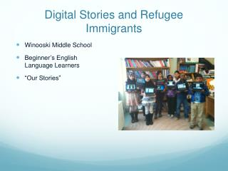 Digital Stories and Refugee Immigrants