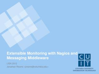 Extensible Monitoring with  Nagios  and Messaging Middleware