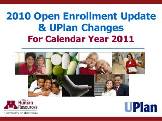 2010 Open Enrollment Update & UPlan Changes For Calendar Year 2011