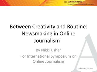 Between Creativity and Routine:  Newsmaking  in Online Journalism