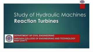 Study  of Hydraulic Machines  Reaction  T urbines
