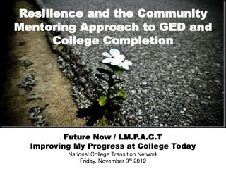 Resilience and the Community Mentoring Approach to GED and College Completion