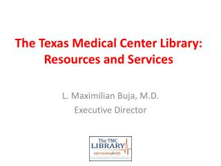 The Texas Medical Center Library: Resources and Services