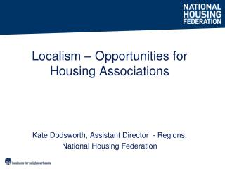 Kate Dodsworth, Assistant Director  - Regions,  National Housing Federation