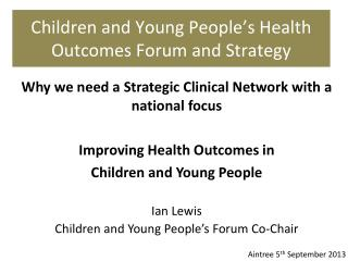 Children and Young People's Health Outcomes Forum and Strategy