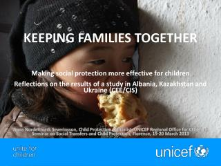 KEEPING FAMILIES TOGETHER  Making social protection more effective for children