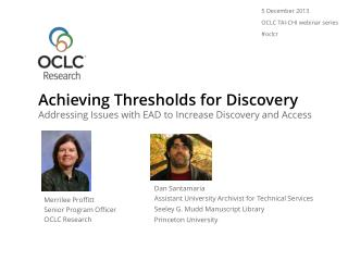 Achieving Thresholds for Discovery