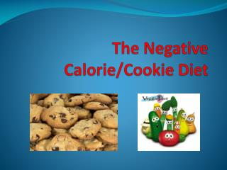 The Negative Calorie/Cookie Diet