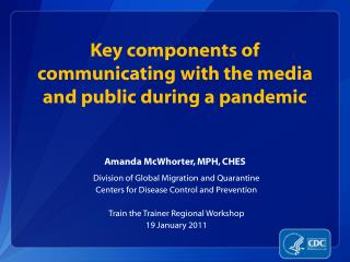 Key components of communicating with the media and public during a pandemic