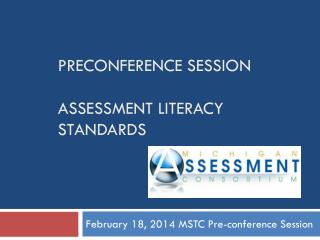 Preconference Session   Assessment Literacy STANDARDS