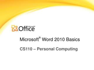 Microsoft ®  Word  2010 Basics