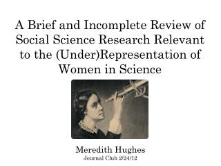 A Brief and Incomplete Review of Social Science Research Relevant to the (Under)Representation of Women in Science