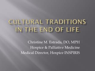 Cultural Traditions in the END OF LIFE