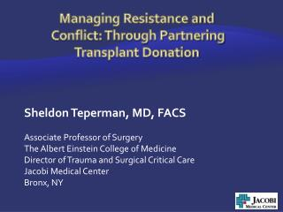 Managing Resistance and  Conflict: Through Partnering Transplant Donation