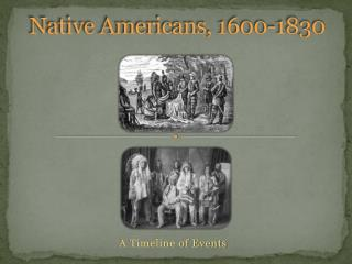 Native Americans, 1600-1830
