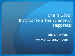 Life is Good: Insights from The Science of Happiness