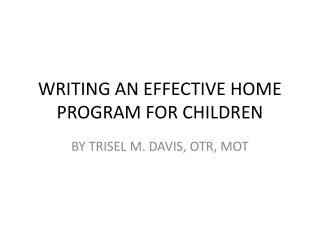 WRITING AN EFFECTIVE HOME PROGRAM FOR CHILDREN