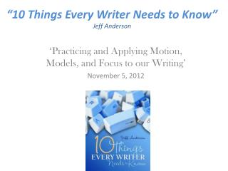 """10 Things Every Writer Needs to Know"" Jeff Anderson"