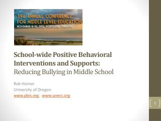 School-wide Positive Behavioral Interventions and Supports:  Reducing Bullying in Middle School