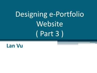 Designing e-Portfolio Website ( Part 3 )