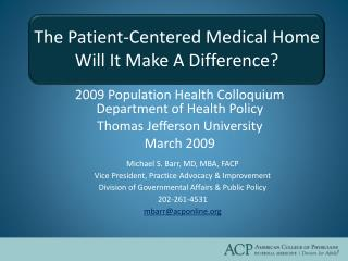 The Patient-Centered Medical Home Will It Make A Difference?