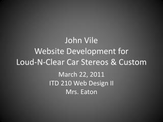 John Vile Website Development for Loud-N-Clear Car Stereos & Custom