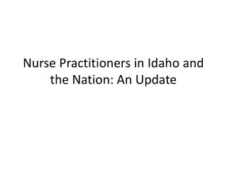 Nurse Practitioners in Idaho and the Nation: An Update