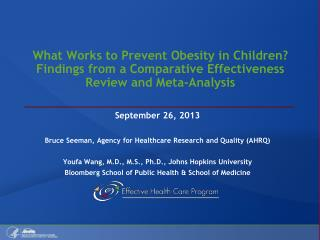 What  Works  to  Prevent Obesity  in  Children ? Findings from a Comparative Effectiveness Review and Meta-Analysis