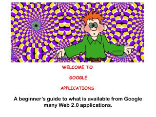 WELCOME TO  GOOGLE  APPLICATIONS