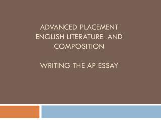 Advanced Placement  English Literature  and Composition Writing the  ap  essay