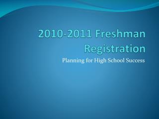2010-2011 Freshman Registration
