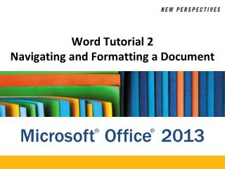 Word Tutorial  2 Navigating and  Formatting a Document