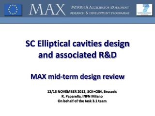 SC Elliptical cavities design  and associated R&D MAX mid-term design review