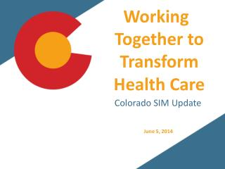 Working Together to Transform Health  Care