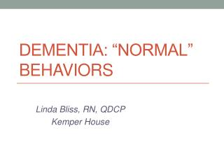 "Dementia: ""Normal"" Behaviors"